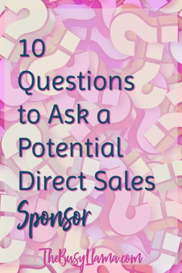 10 Questions to Ask a Potential Direct Sales Sponsor