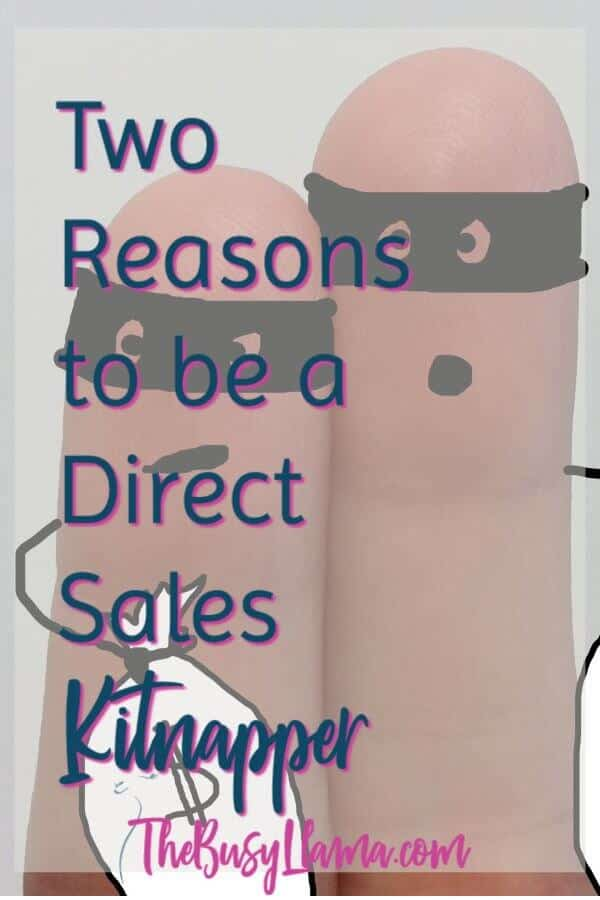 Two reasons to be a direct sales kitnapper.
