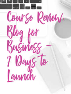 Course Review Blog for Business - 7 Days to Launch
