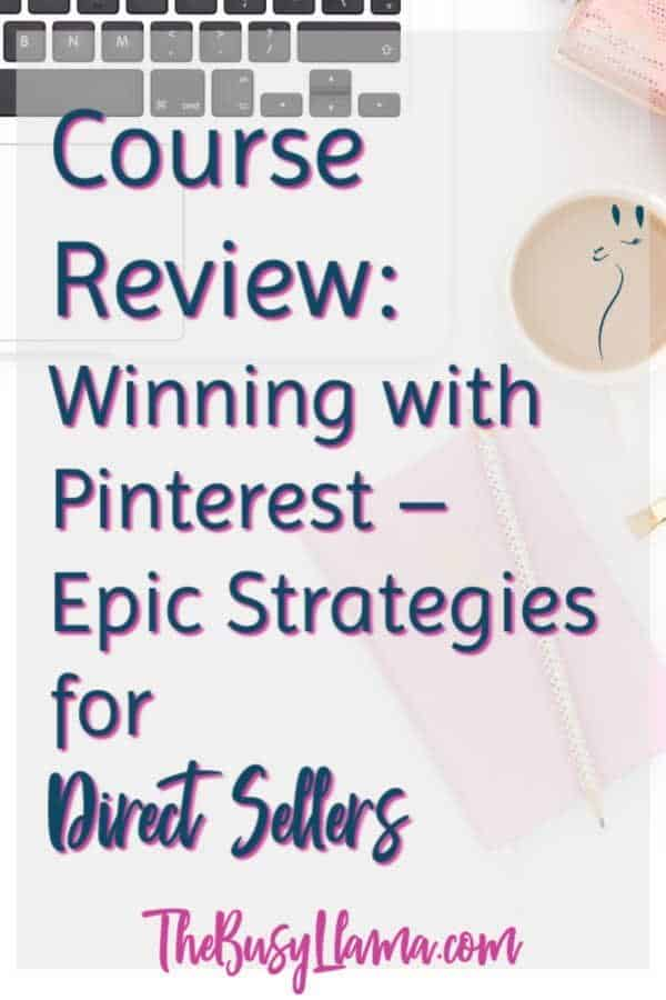 Course Review Winning with Pinterest – Epic Strategies for Direct Sellers