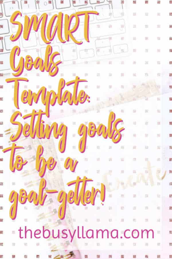 Need help in setting some goals that you can achieve? Then you need a SMART goals template! I've got you covered along with some tips to help you along the way! #dowhatyoulove
