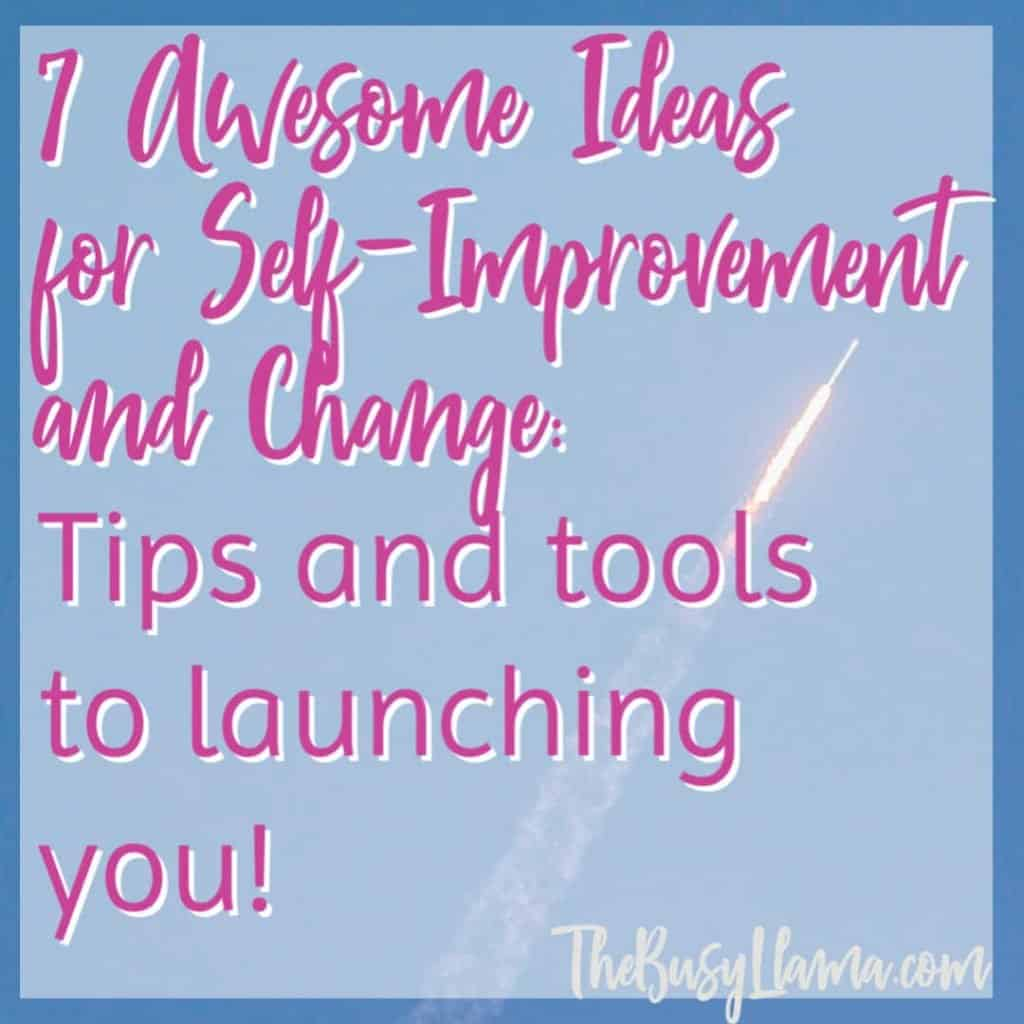 7 ideas for self-improvement and change to help you build yourself up into a lean, mean, badass person, no matter what that means to you! #dowhatyoulove