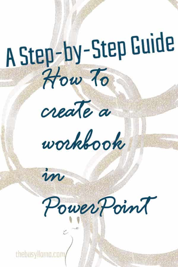 Ready to learn how to create a workbook in PowerPoint to add to your course, presentation, or lesson? It is just 3 easy steps. Read more to find out.
